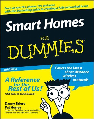 Smart Homes for Dummies 3rd Edition By Danny Briere