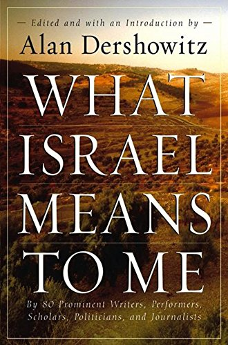 What Israel Means to Me By Alan M. Dershowitz