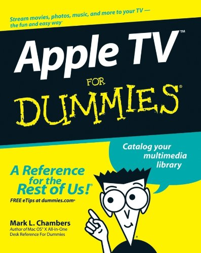 Apple TV For Dummies By Mark L. Chambers