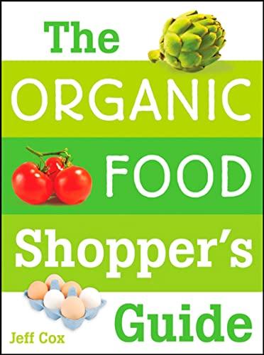 Organic Food Shopper's Guide By Jeff Cox