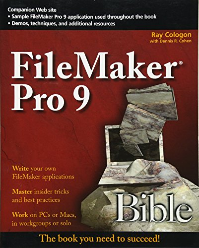FileMaker Pro 9 Bible By Dennis R. Cohen