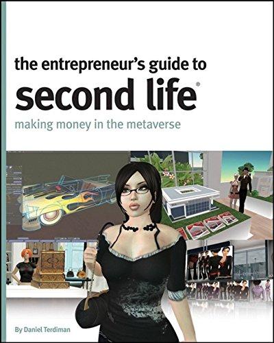 The Entrepreneur's Guide to Second Life By Daniel Terdiman