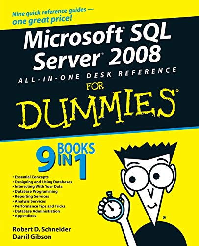 Microsoft SQL Server 2008 All-in-One Desk Reference For Dummies by Robert D. Schneider