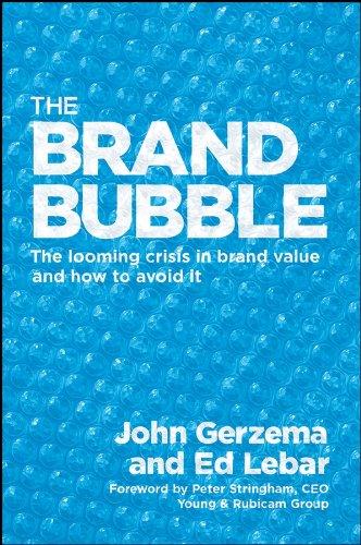 The Brand Bubble By John Gerzema