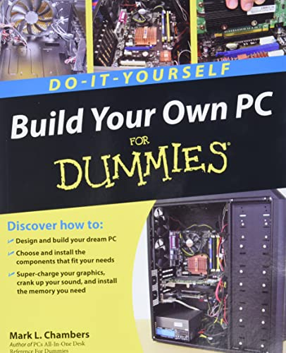 Build Your Own PC Do-it-yourself for Dummies (R) by Mark L. Chambers