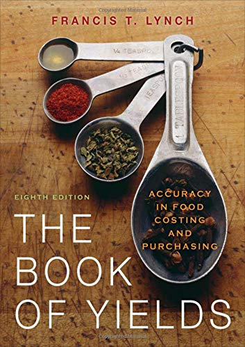 The Book of Yields: Accuracy in Food Costing and Purchasing By Francis T. Lynch