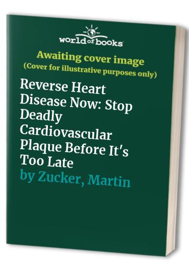 Reverse Heart Disease Now By Stephen T. Sinatra, M.D.