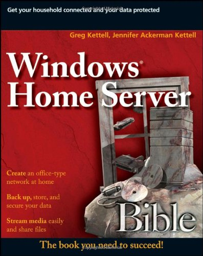 Windows Home Server Bible By Greg Kettell