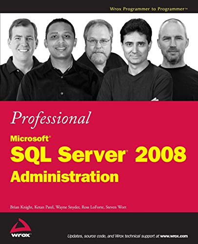 Professional Microsoft SQL Server 2008 Administration (Wrox Programmer to Programmer) By Brian Knight