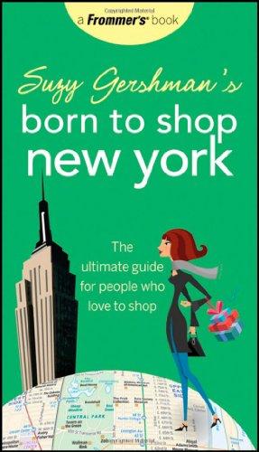 Suzy Gershman's Born to Shop New York By Suzy Gershman
