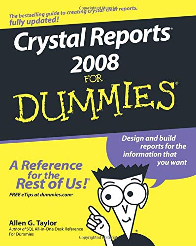 Crystal Reports 2008 For Dummies By Allen G. Taylor
