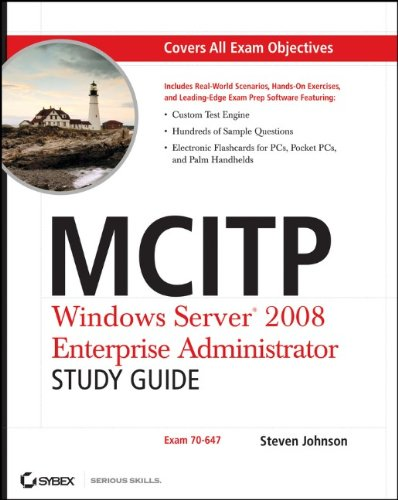MCITP: Windows Server 2008 Enterprise Administrator Study Guide By Steven Johnson