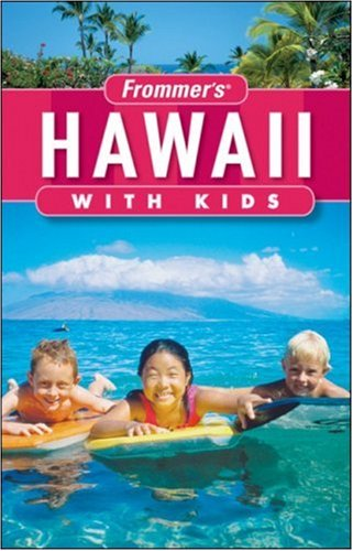 Frommer's Hawaii with Kids By Jeanette Foster