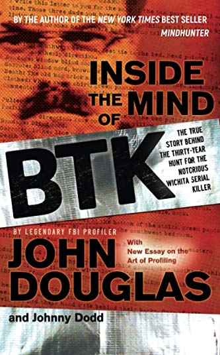 Inside the Mind of BTK von John E. Douglas