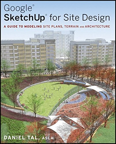Google SketchUp for Site Design By Daniel Tal