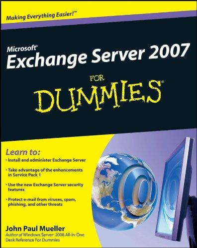Microsoft Exchange Server 2007 For Dummies By John Paul Mueller