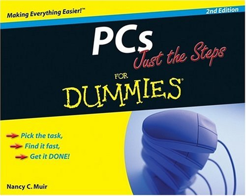PCs Just the Steps For Dummies By Nancy C. Muir