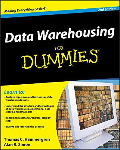 Data Warehousing For Dummies by Thomas C. Hammergren
