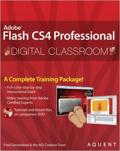 Flash CS4 Professional Digital Classroom by Fred Gerantabee