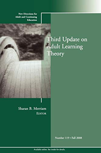 Third Update on Adult Learning Theory By Edited by Sharan B. Merriam