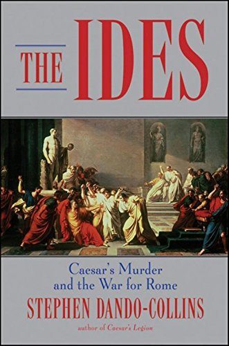The Ides By Stephen Dando-Collins