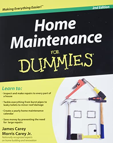 Home Maintenance For Dummies, 2nd Edition By James Carey