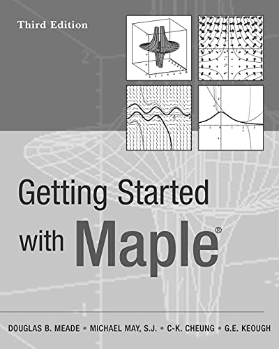Getting Started with Maple By Douglas B. Meade