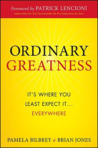 Ordinary Greatness By Pamela A. Bilbrey