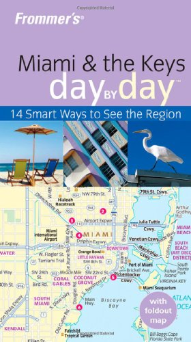 Frommer's Miami and the Keys Day by Day By Lesley Abravanel