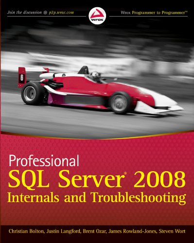 Professional SQL Server 2008 Internals and Troubleshooting By Christian Bolton