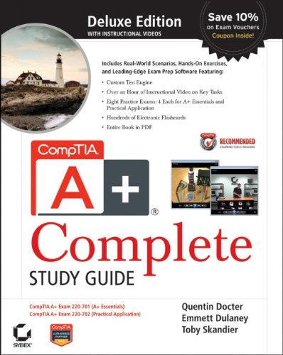 CompTIA A+ Complete Deluxe Study Guide: Exams 220-701 (Essentials) and 220-702 (Practical Application) by Quentin Docter