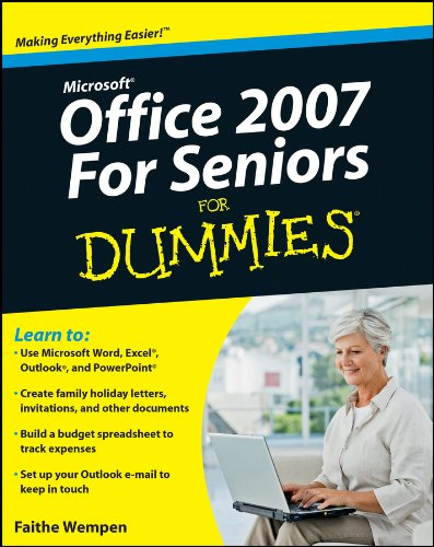 Microsoft Office 2007 For Seniors For Dummies (For Dummies (Computers)) By Faithe Wempen