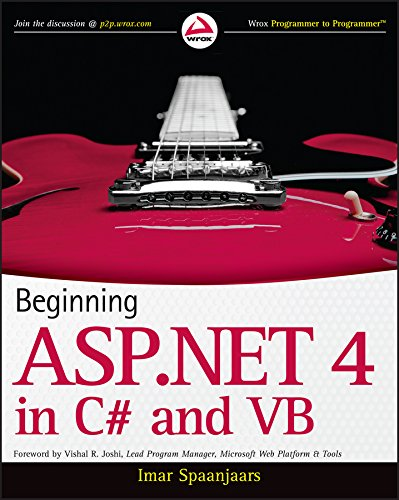 Beginning ASP.NET 4: In C# and Vb by Imar Spaanjaars