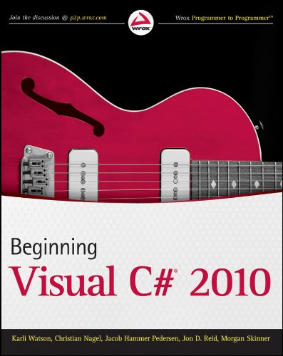 Beginning Visual C# 2010 (Wrox Programmer to Programmer) By Karli Watson