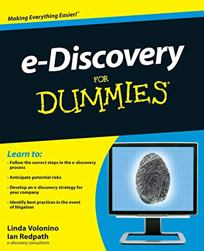 e-Discovery For Dummies By Carol Pollard