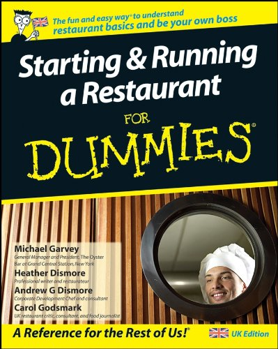 Starting and Running a Restaurant For Dummies: UK Edition By Carol Godsmark