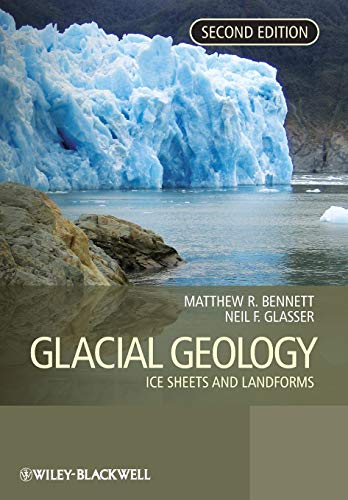 Glacial Geology By Edited by Matthew M. Bennett