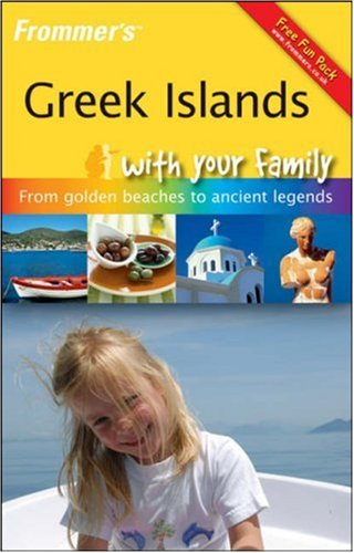 Frommer's Greek Islands with Your Family By Jos Simon