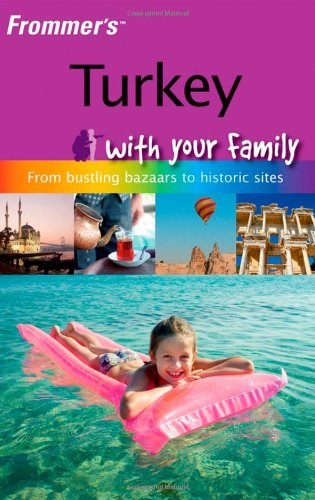 Frommer's Turkey with Your Family By Carole French