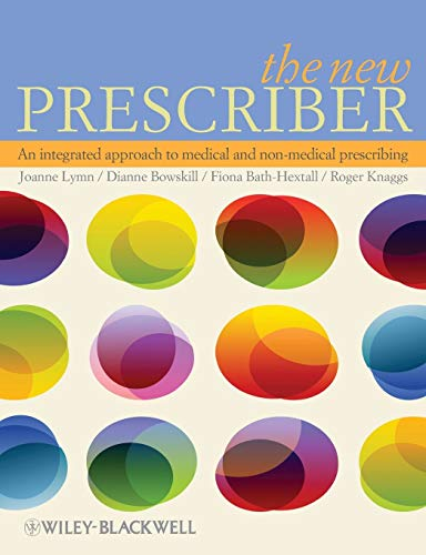 The New Prescriber: An Integrated Approach to Medical and Non-medical Prescribing By Edited by Fiona Bath-Hextall