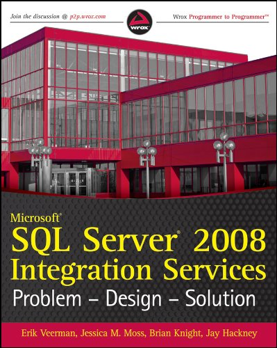 Microsoft SQL Server 2008 Integration Services Problem-design-solution by Erik Veerman