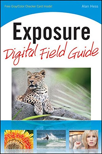 Exposure Digital Field Guide By Alan Hess