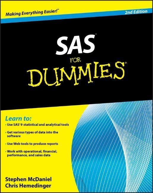 SAS For Dummies, 2nd Edition By Stephen McDaniel