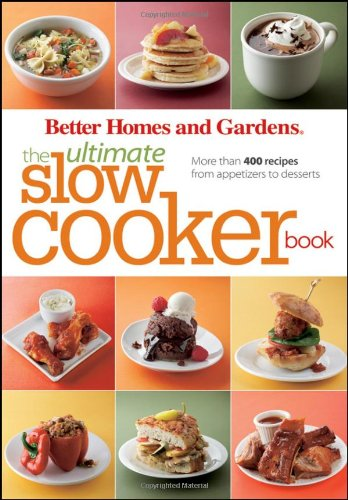 Ultimate Slow Cooker Book By Better Homes & Gardens