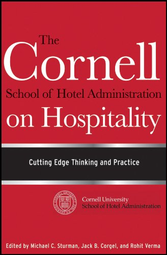 The Cornell School of Hotel Administration on Hospitality By Edited by Michael C. Sturman