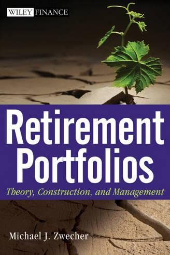 Retirement Portfolios By Michael J. Zwecher