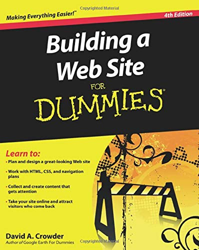 Building a Web Site For Dummies, 4th Edition By David A. Crowder
