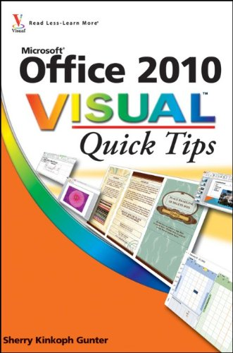Office 2010 Visual Quick Tips By Sherry Kinkoph Gunter