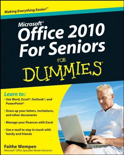 Office 2010 For Seniors For Dummies By Faithe Wempen
