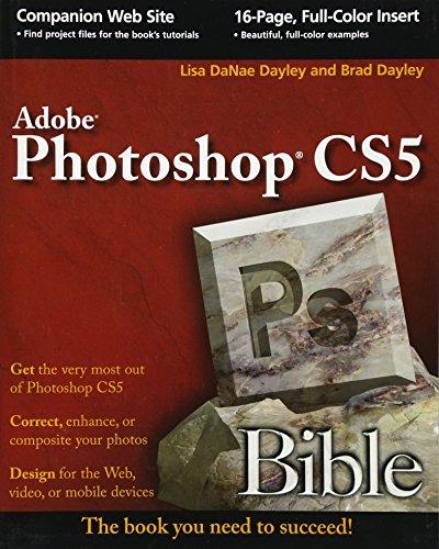 Photoshop CS5 Bible By Lisa DaNae Dayley